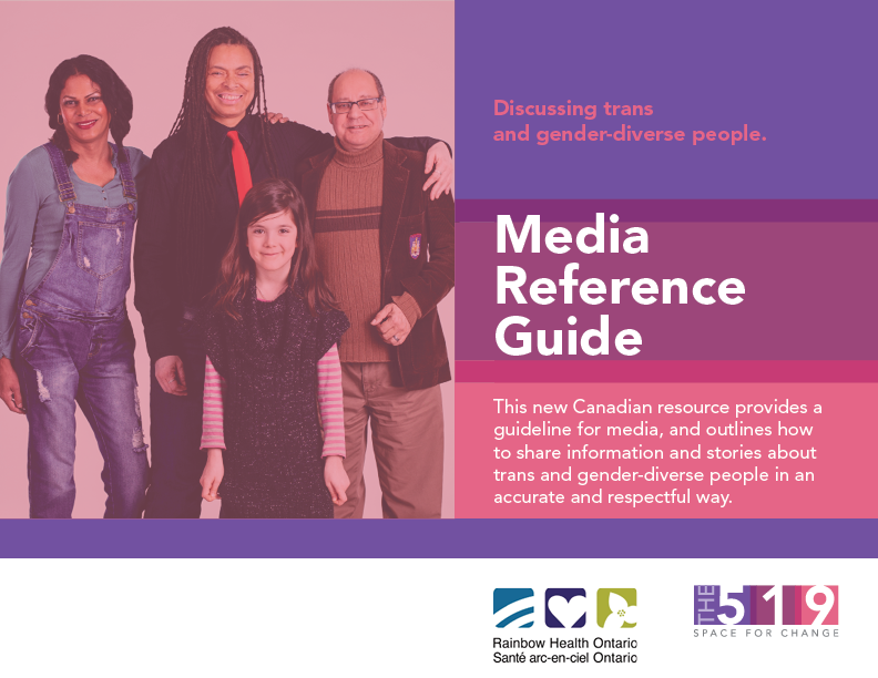 http://www.the519.org/news/media-reference-guide-discussing-trans-and-gender-diverse-people